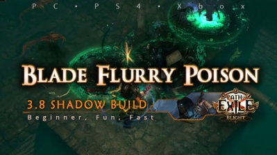 [Shadow] PoE 3.8 Blade Flurry Poison Assassin Beginner Build (PC, PS4, Xbox)